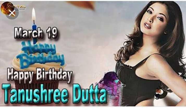 🎂 હેપી બર્થ ડે : તનુશ્રી દત્તા - DISTAL March 19 Happy Birthday Tanushree Dutta - ShareChat