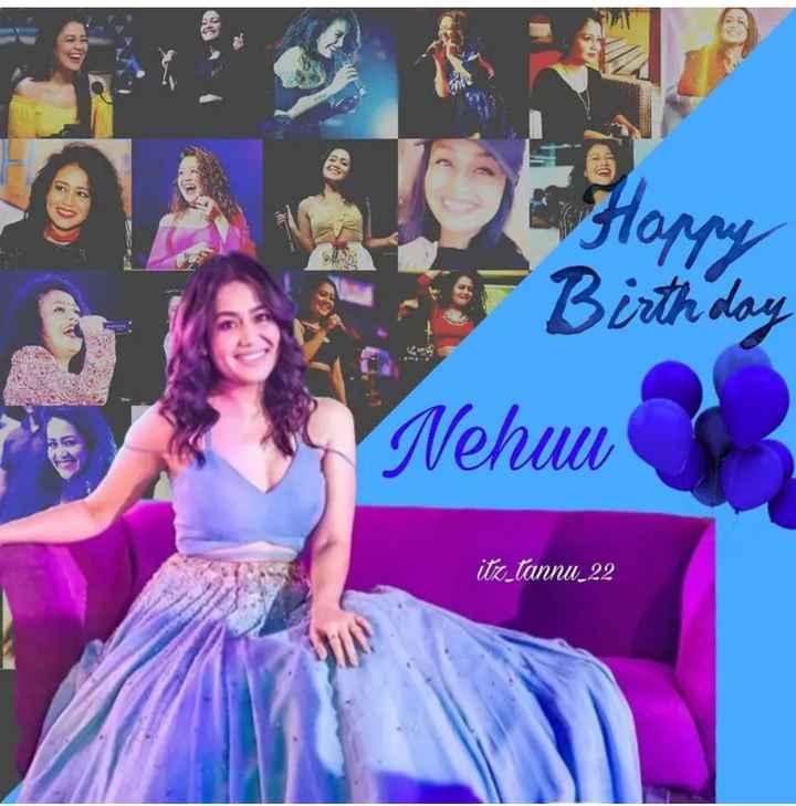 🎂 હેપી બર્થ ડે: નેહા કક્કર - Horny Birthday Nehuu itz _ tannu _ 22 - ShareChat