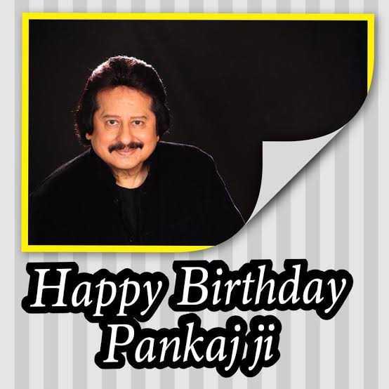 🎤 હેપી બર્થ ડે: પંકજ ઉધાસ - Happy Birthday Pankajiji - ShareChat