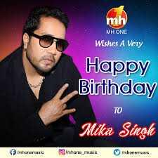 🎂 હેપી બર્થ ડે: મિકા સિંહ - mh MHONE Wishes A Very Happy Birthday Mika Singh fimtionemusi m hone music thone - ShareChat