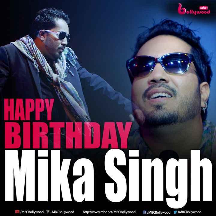🎂 હેપી બર્થ ડે: મિકા સિંહ - mbc ၀ ) သ၀၀၀ HAPPY BIRTHDAY Mika Singh / MBCBollywood 8 * + MBCBollywood http : / / www . mbc . net / MBCBollywood f / MBCBollywood # MBCBollywood - ShareChat