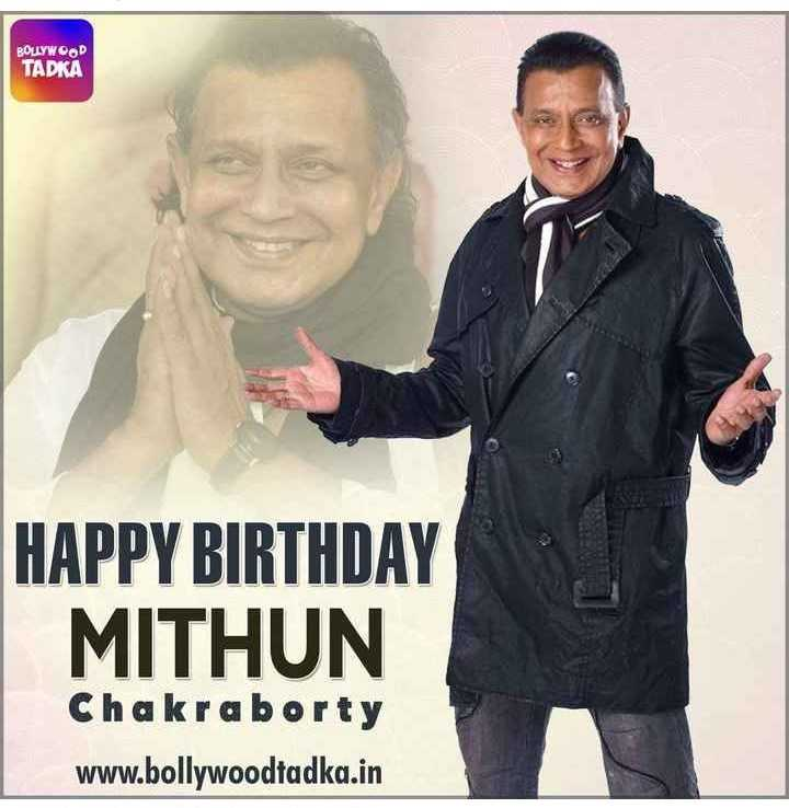 🎂 હેપી બર્થ ડે: મિથુન ચક્રવર્તી - BOLLYWOOD TADKA HAPPY BIRTHDAY MITHUN Chakraborty www . bollywoodtadka . in - ShareChat