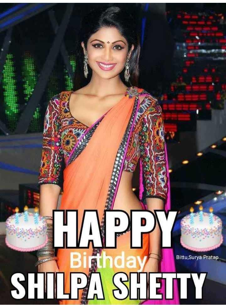 🎂 હેપી બર્થ ડે: શિલ્પા શેટ્ટી - M HAPPY Birthday . . SHILPA SHETTY Bittu Surya Pratap - ShareChat