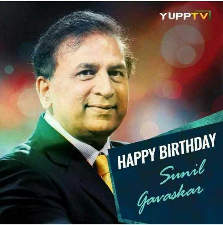 🎂 હેપી બર્થ ડે: સુનિલ ગાવસ્કર - YUPPTV HAPPY BIRTHDAY Sunil Javaskar - ShareChat