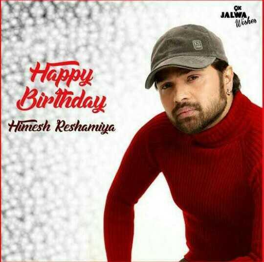 🎂 હેપી બર્થ ડે: હિમેશ રેશમીયા - JALWA Wishes Happy Birthday Himesh Reshamiya - ShareChat