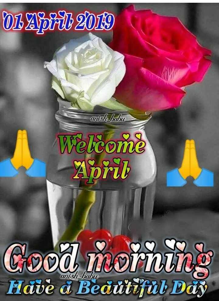 ଅପ୍ରେଲ ଫୁଲ ଡେ - 01 April 2013 anish _ babu Welcome April Crood morning Have a Beautiful Day anish _ babi - ShareChat