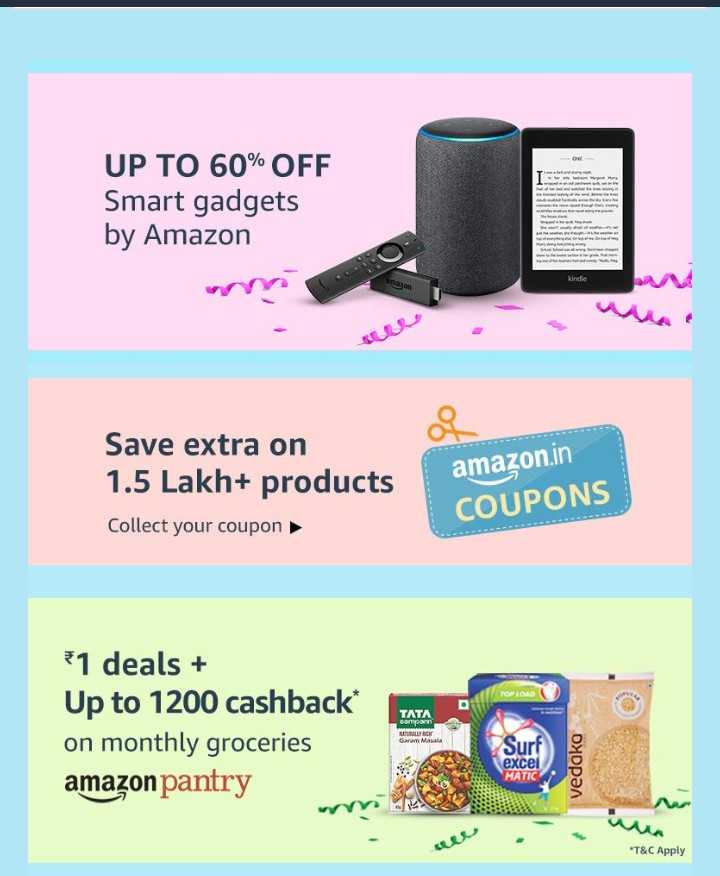 💻ଅମାଜନ ପ୍ରାଇମ ଡେ - UP TO 60 % OFF Smart gadgets by Amazon me - Pee Wie Save extra on 1 . 5 Lakh + products Collect your coupon amazon . in COUPONS TOPLOAD TATA 1 deals + Up to 1200 cashback * on monthly groceries amazon pantry TATA Surf excel MATIC vedako * T & C Apply - ShareChat