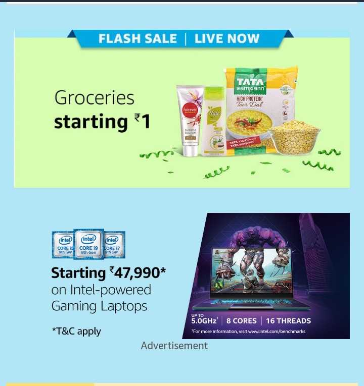 💻ଅମାଜନ ପ୍ରାଇମ ଡେ - FLASH SALE | LIVE NOW TATA sampann HIGH PROTEIN Toor Dal Groceries starting 1 in - bele wa intel CORE S 9th Gen Intel CORE i9 9th Gen intel CORE 17 t h Gen Starting 47 , 990 * on Intel - powered Gaming Laptops 5 . 0GHz ' 8 CORES * T & C apply Advertisement UP TO 16 THREADS For more information , visit www . intel . com / benchmarks - ShareChat