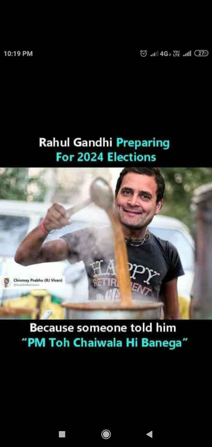 "ଇଲେକ୍ସନ Race - 10 : 19 PM © . 4G . Y ul 27 Rahul Gandhi Preparing For 2024 Elections B Chinmay Prabhu ( RJ Vivan ) RETIR Because someone told him PM Toh Chaiwala Hi Banega "" - ShareChat"