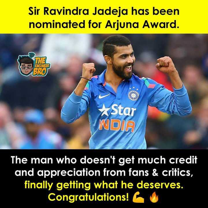 🏏କ୍ରିକେଟ୍ ଲାଇଭ - Sir Ravindra Jadeja has been nominated for Arjuna Award . THE ENGINEER BRO Star NDIA The man who doesn ' t get much credit and appreciation from fans & critics , finally getting what he deserves . Congratulations ! - ShareChat