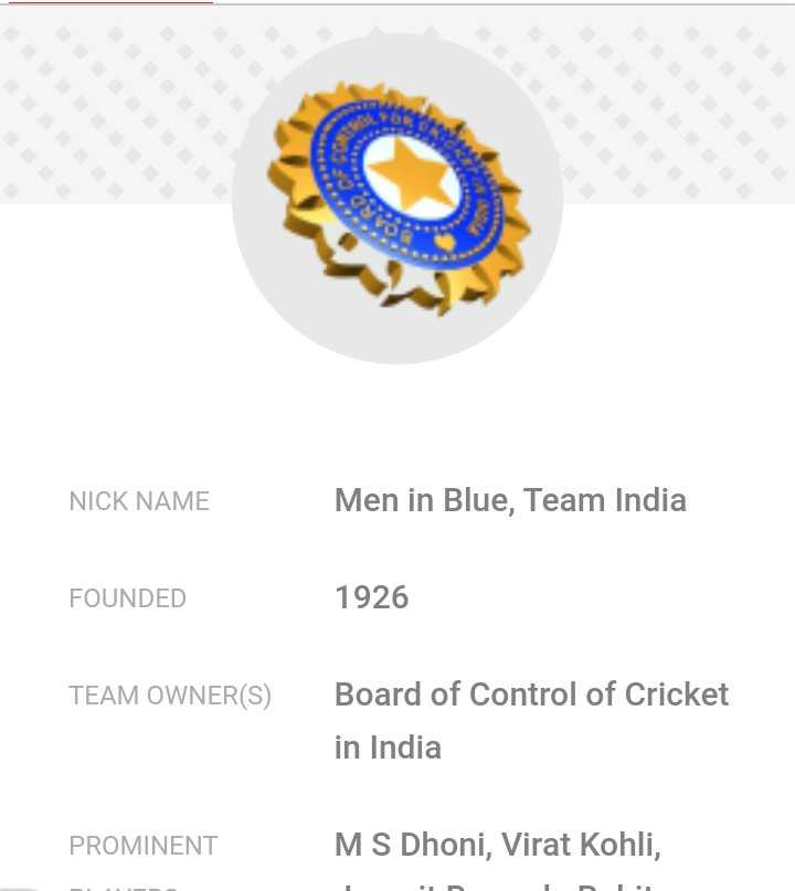 ଖେଳ ଖବର - NICK NAME Men in Blue , Team India FOUNDED 1926 TEAM OWNER ( S ) Board of Control of Cricket in India PROMINENT MS Dhoni , Virat Kohli , - ShareChat