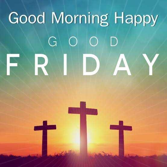 ଗୁଡ଼ ଫ୍ରାଇଡେ - Good Morning Happy GOOD FRIDAY + 1 + - ShareChat