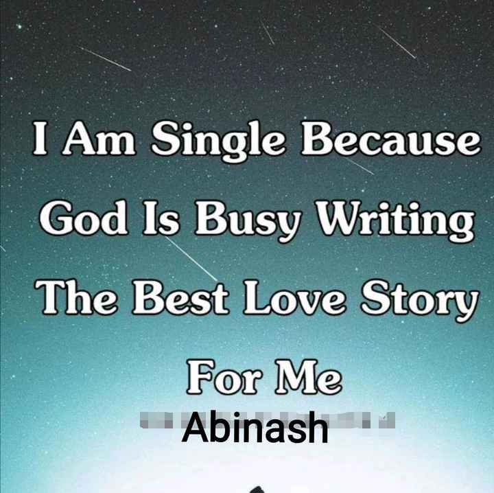💕ପ୍ରେମ କାହାଣୀ - I Am Single Because God Is Busy Writing The Best Love Story For Me - Abinash - ShareChat