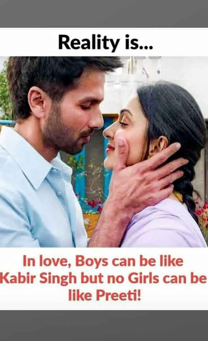 😍ପ୍ରେମ ପତ୍ର😍 - Reality is . . . In love , Boys can be like Kabir Singh but no Girls can be like Preeti ! - ShareChat