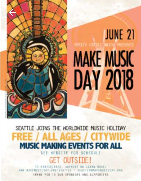 🎼ବିଶ୍ଵ ସଙ୍ଗୀତ ଦିବସ - VERITY CREUT INTO PRESENTS JUNE 21 MAKE MUSIC DAY 2018 SEATTLE JOINS THE WORLDWIDE MUSIC HOLIDAY FREE / ALL AGES / CITYWIDE MUSIC MAKING EVENTS FOR ALL SEE WEBSITE FOR SCHEDULE GET OUTSIDE ! TO FETICIPATE FORT LEMON INIC LAT . IF THEREFORE USIYOR THANK YO U R SPONSORS AND SUPPORTERS - ShareChat