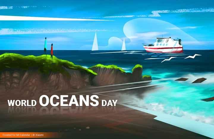 💧ବିଶ୍ୱ ମହାସାଗର ଦିବସ - WORLD OCEANS DAY Created for Mi Calendar   Xiaomi - ShareChat
