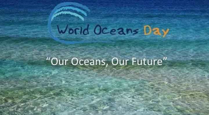"""💧ବିଶ୍ୱ ମହାସାଗର ଦିବସ - World Oceans Day """" Our Oceans , Our Future - ShareChat"""
