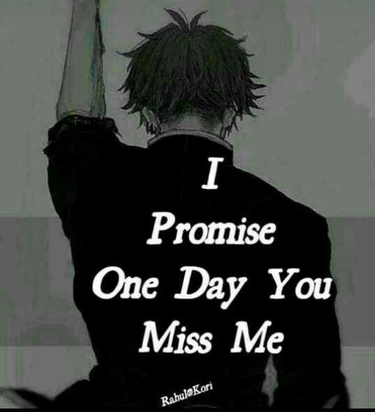💔ବ୍ରେକଅପ୍ ଶାୟରୀ - I Promise One Day You Miss Me Rahul @ Kori - ShareChat