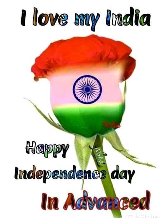 ମୋ ନୂଆବର୍ଷ ପେଣ୍ଟିଙ୍ଗ - I love my India Neha Happy Independence day In Advanced - ShareChat