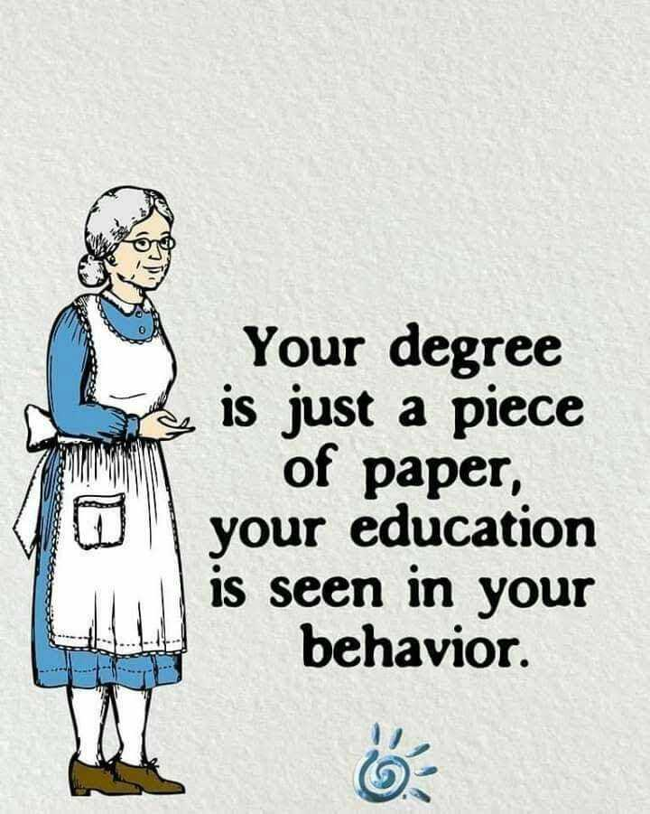🤔ମୋ ଭାବନା - Your degree is just a piece of paper , your education is seen in your behavior . - ShareChat