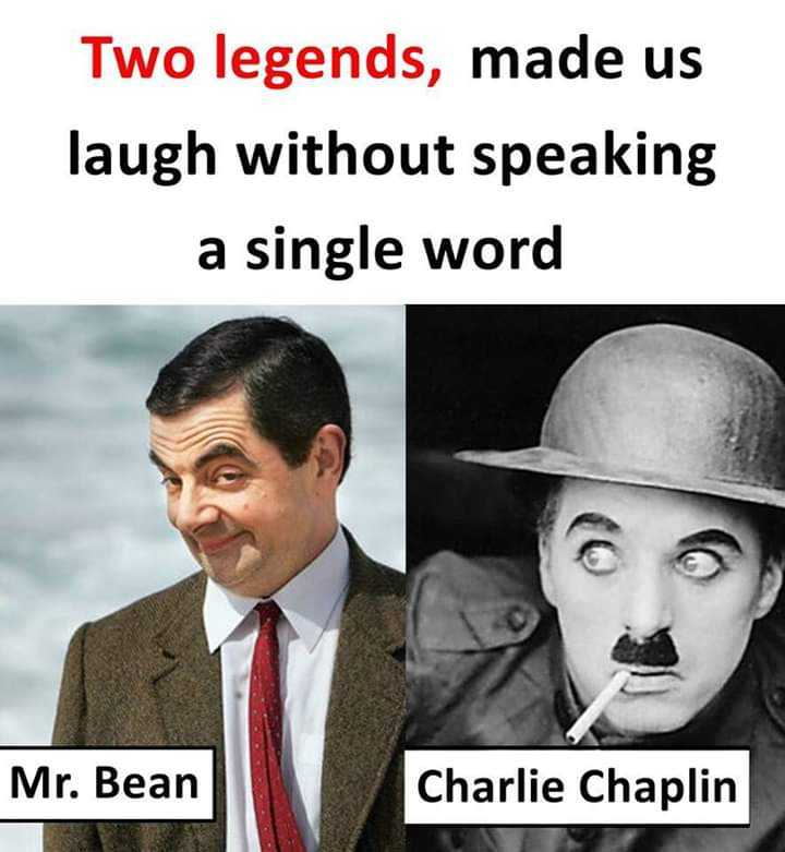 🤠ରାଜନୀତି ବ୍ୟଙ୍ଗ - Two legends , made us laugh without speaking a single word Mr . Bean Charlie Chaplin - ShareChat