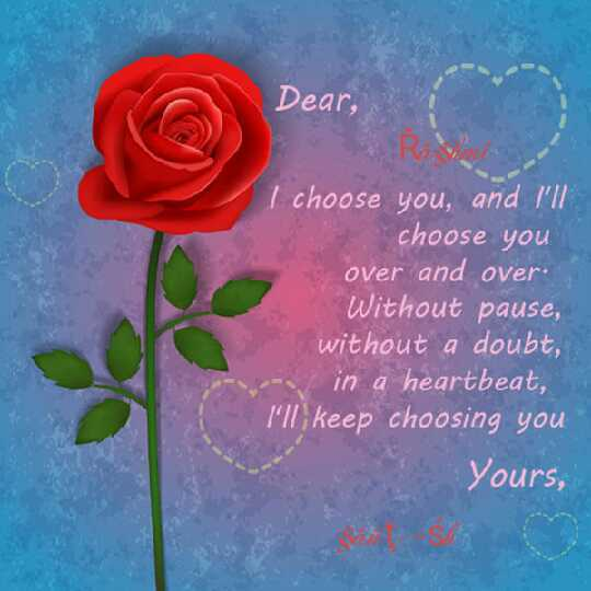 🖌ଲଭ ଆର୍ଟ - Dear , I choose you , and I ' ll choose you over and over Without pause , without a doubt , in a heartbeat , I keep choosing you Yours , - ShareChat