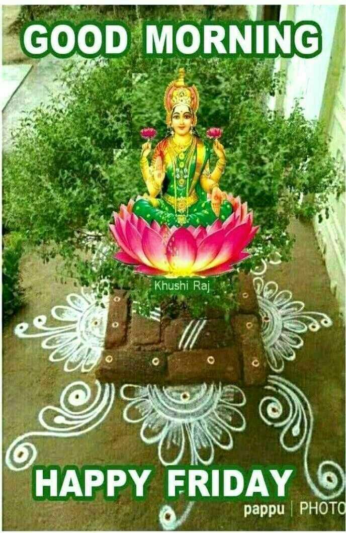 🙏ଶୀତଳଷଷ୍ଠୀ ଯାତ୍ରା - GOOD MORNING Khushi Raj HAPPY FRIDAY pappu | PHOTO - ShareChat