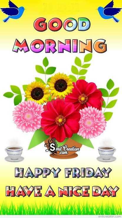 🌻ଶୁଭ ଶୁକ୍ରବାର - GOOD MORNING Smit Creation a . com HAPPY FRIDAY HAVE A NICE DAY smitcreation . com - ShareChat