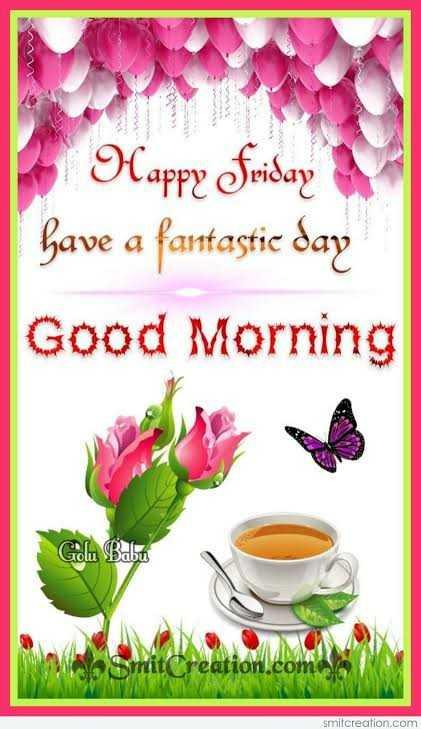 🌻ଶୁଭ ଶୁକ୍ରବାର - Happy Friday have a fantastice day Good Morning Golu Babu Smit Creation . com smitcreation . com - ShareChat