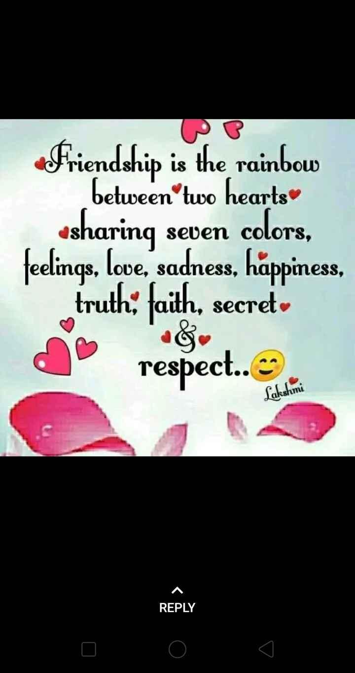 👭ଶେୟରଚେଟ୍ ସଖୀ - Friendship is the rainbow between two hearts osharing seven colors , feelings , love , sadness , happiness , truth ; faith , secret respect . . Lakshmi REPLY - ShareChat