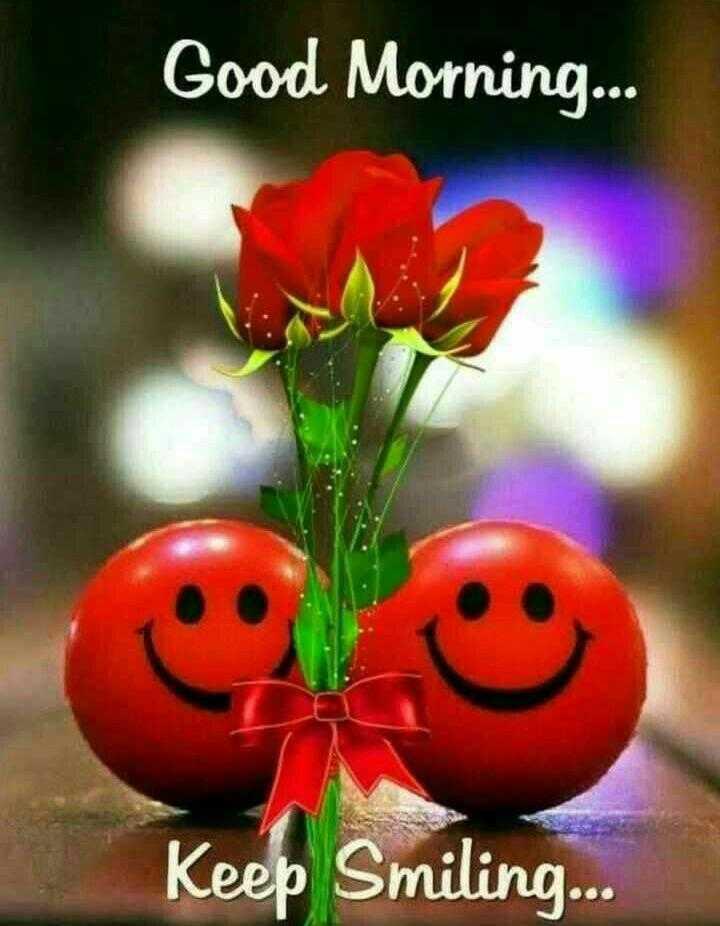 🌞ସୁପ୍ରଭାତ - Good Morning . . . Keep Smiling . . . - ShareChat