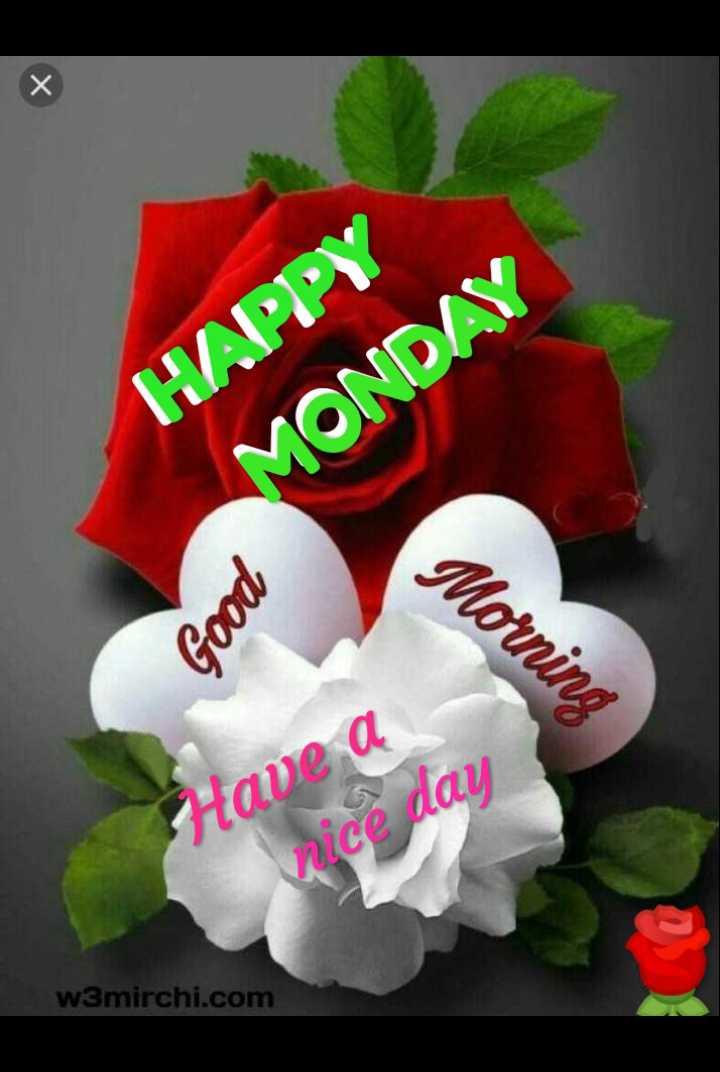 🌞ସୁପ୍ରଭାତ - HAPPY MONDAY Good Morning Have a nice day w3mirchi . com - ShareChat