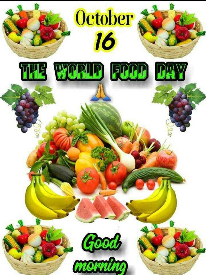🌞ସୁପ୍ରଭାତ - October THE WORLD FOOD DAY Good morning - ShareChat
