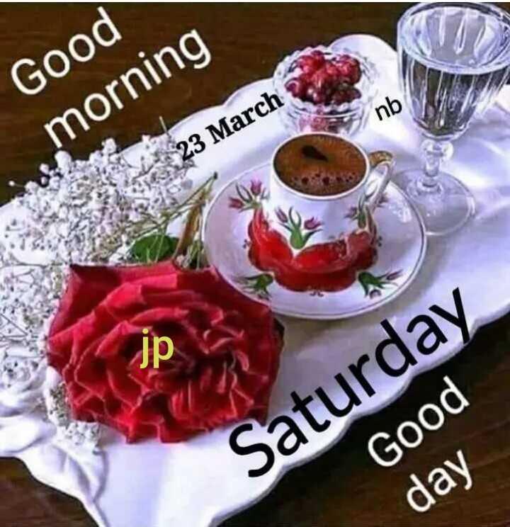 🌞ସୁପ୍ରଭାତ - Good morning 23 March Saturday Good day - ShareChat