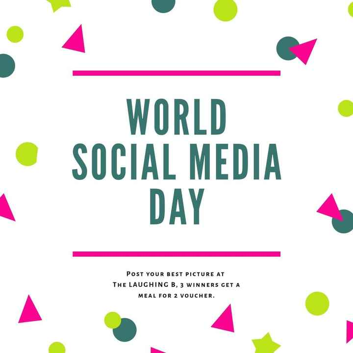 ସୋସିଆଲ ମିଡିଆ ଦିବସ - WORLD SOCIAL MEDIA DAY POST YOUR BEST PICTURE AT THE LAUGHING B , 3 WINNERS GET A MEAL FOR 2 VOUCHER . - ShareChat