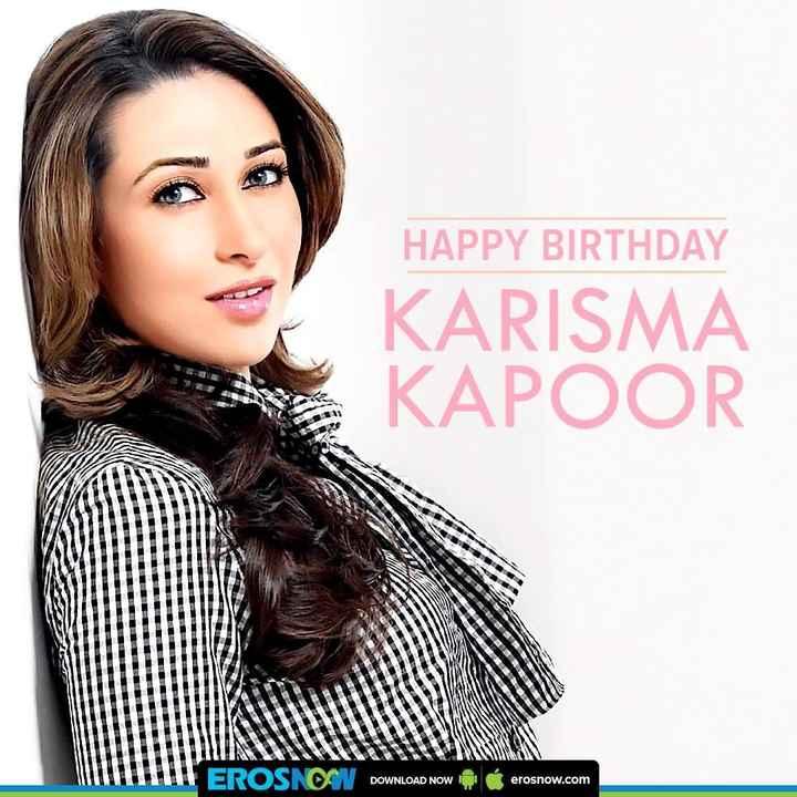 🎂ହାପି ବାର୍ଥ ଡେ କରିସ୍ମା କପୁର - HAPPY BIRTHDAY KARISMA KAPOOR . EROSNOV DOWNLOAD NOW DOWNLOAD NOW erosnow . com - ShareChat