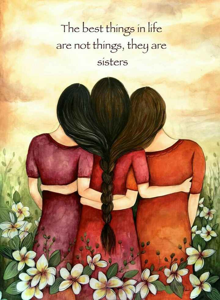 👭ହାପି ସିଷ୍ଟର ଡେ଼ - The best things in life are not things , they are sisters - ShareChat