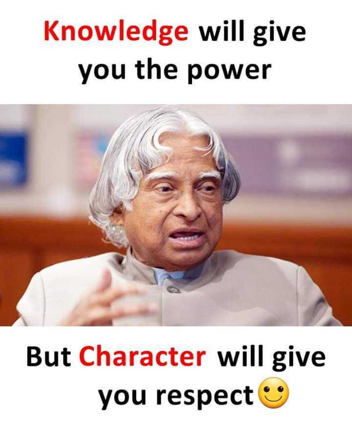 🚀அப்துல் கலாம் - Knowledge will give you the power But Character will give you respect - ShareChat
