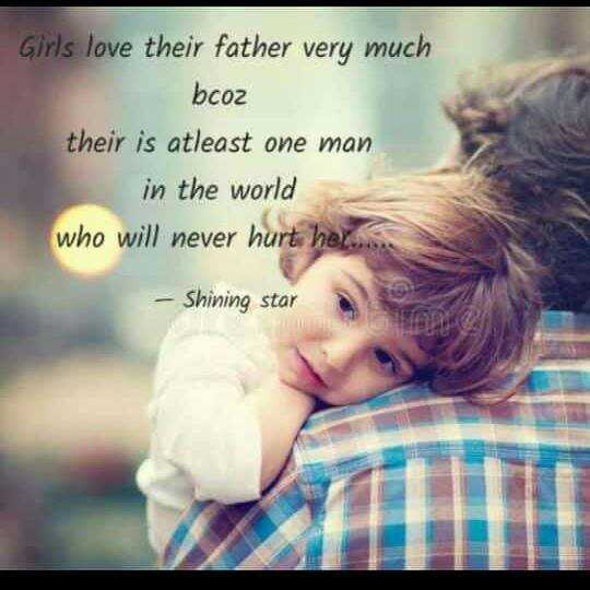 👨🏻 அப்பா - Girls love their father very much bcoz their is atleast one man in the world who will never hurt her . - Shining star - ShareChat