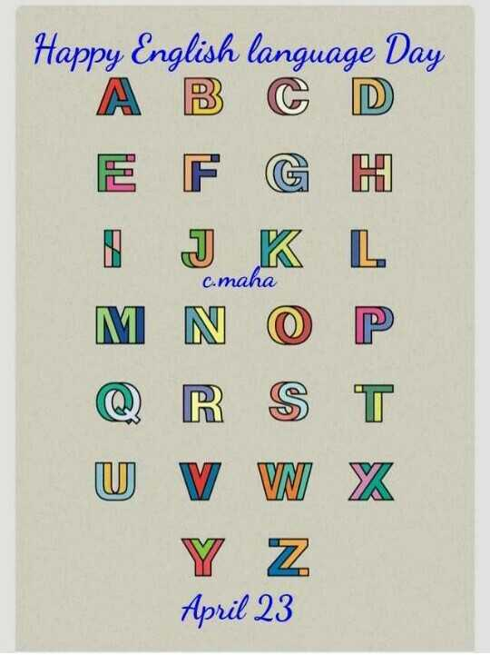 ஆங்கில மொழி தினம் - c . maha Happy English language Day A B C D E F G H J K L M N O P Q R S T U V W X Y Z April 23 - ShareChat