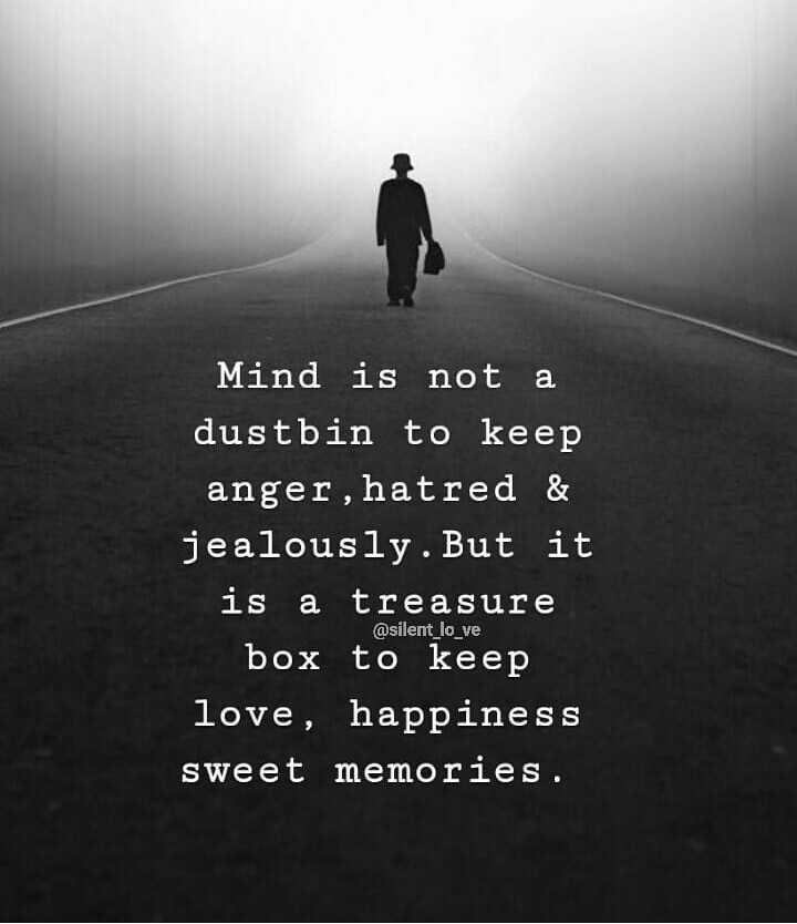🎵 இசை மழை - Mind is not a dustbin to keep anger , hatred & jealously . But it is a treasure box to keep love , happiness sweet memories . @ silent _ lo _ ve - ShareChat