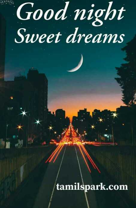🌙இரவு வணக்கம் - $ EXPRESS Good night Sweet dreams tamilspark . com - ShareChat