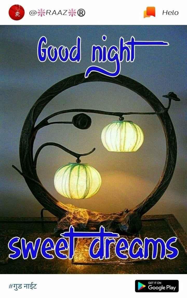 🌙இரவு வணக்கம் - @ * RAAZ * ® Good nicht Sweet dreams GET IT ON # गुड नाईट Google Play - ShareChat
