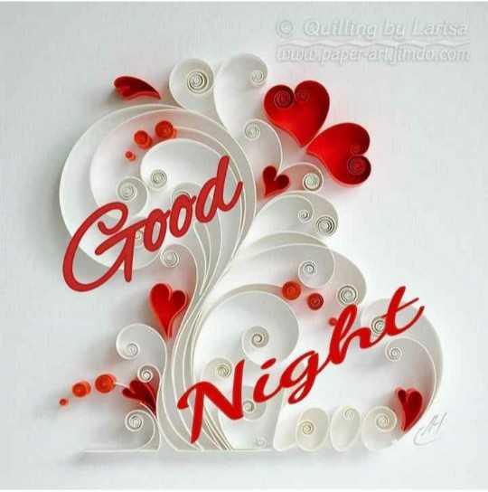 🌙இரவு வணக்கம் - © Quilling by Larisa wwwpaper artindo . com Good Night - ShareChat
