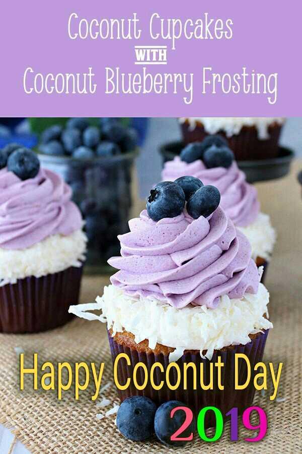 இளநீர் தினம் - Coconut Cupcakes Coconut Blueberry Frosting WITH Happy Coconut Day 2019 - ShareChat