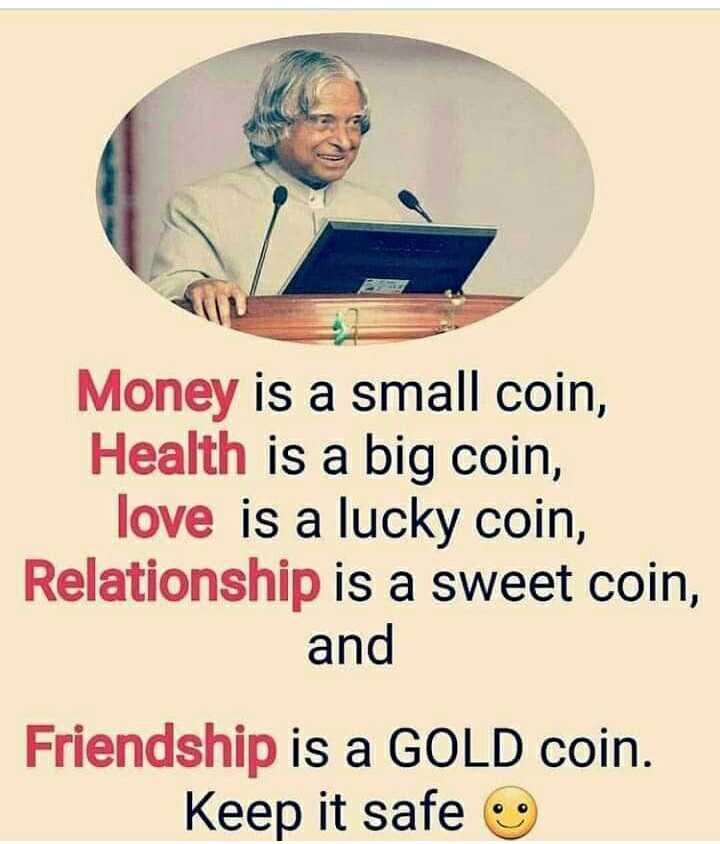 உண்மையான வார்த்தை - Money is a small coin , Health is a big coin , love is a lucky coin , Relationship is a sweet coin , and Friendship is a GOLD coin . Keep it safe - ShareChat