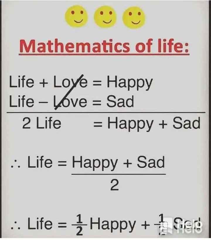 📕கல்வி - Mathematics of life : Life + Love = Happy Life - Love = Sad 2 Life = Happy + Sad : Life = Happy + Sad : . Life = { Happy + 1 Serg - ShareChat