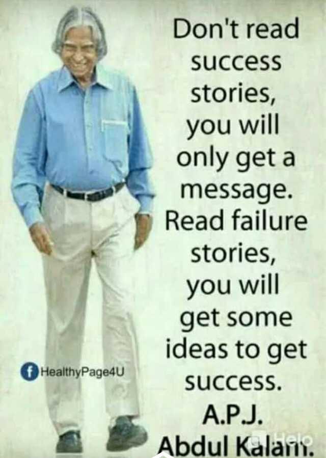 📕கல்வி - Don ' t read success stories , you will only get a message . Read failure stories , you will get some ideas to get success . A . P . J . Abdul Kalans . f HealthyPage4U - ShareChat
