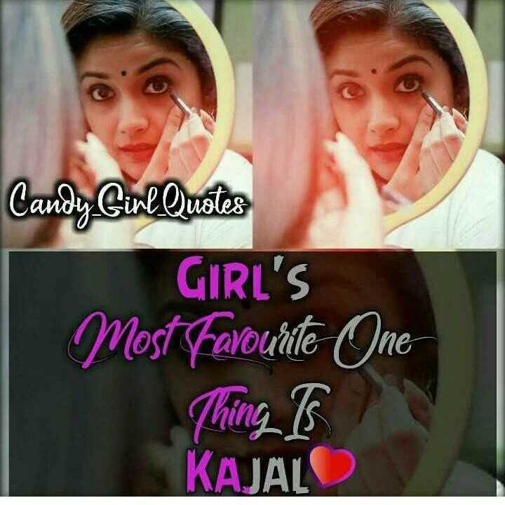 👀 காஜல் தினம் - Candy Curl Quotes GIRL ' S Most Favourite One Thing Is KAJAL - ShareChat