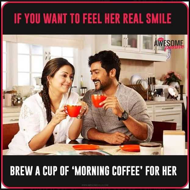 💑 காதல் ஜோடி - IF YOU WANT TO FEEL HER REAL SMILE AWESOME LE BREW A CUP OF MORNING COFFEE ' FOR HER - ShareChat